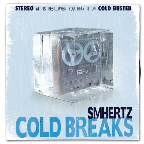 "SMHERTZ - Cold Breaks - Limited Edition 7"" Vinyl Cold Busted"