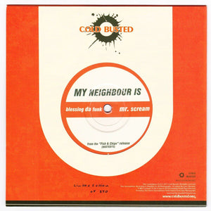 "My Neighbour Is - Blessing Da Funk / Mr. Scream - Limited Edition 7"" Vinyl - Not Numbered Cold Busted"