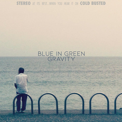 Blue In Green - Gravity -  Cold Busted