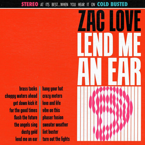 Zac Love - Lend Me An Ear -  Cold Busted