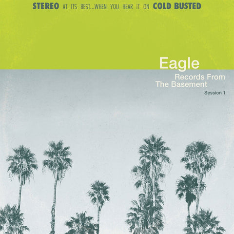 Eagle - Records From The Basement Session 1 -  Cold Busted