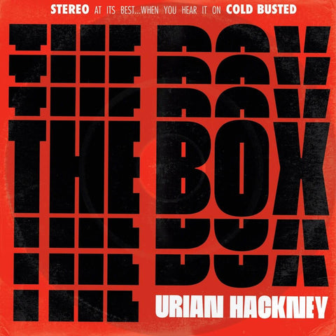 Urian Hackney - The Box -  Cold Busted