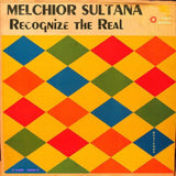 Melchior Sultana - Recognize The Real -  Cold Busted