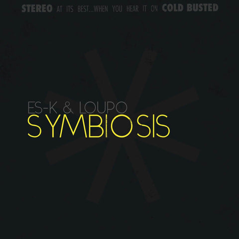 Es-K & Loupo - Symbiosis -  Cold Busted