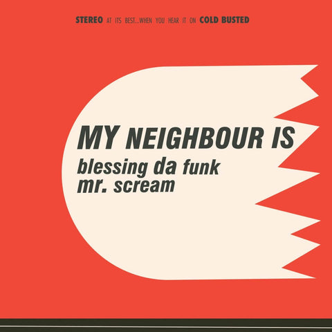 My Neighbour Is - Blessing Da Funk / Mr. Scream -  Cold Busted