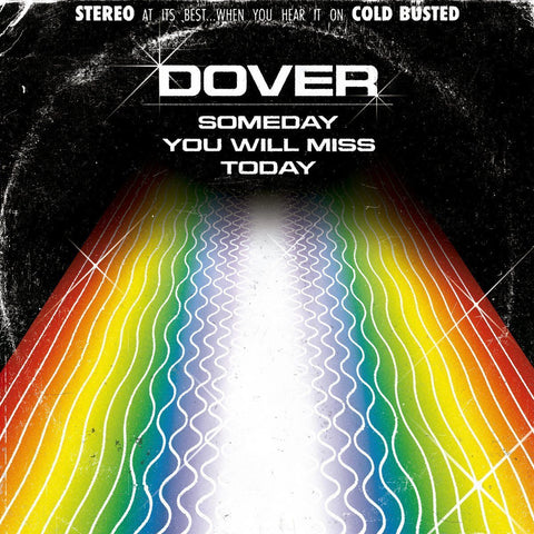 Dover - Someday You Will Miss Today -  Cold Busted