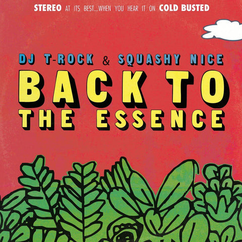 DJ T-Rock & Squashy Nice - Back To The Essence -  Cold Busted