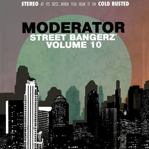 Moderator - Street Bangerz Volume 10 -  Cold Busted