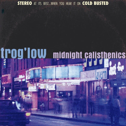 Trog'low - Midnight Calisthenics -  Cold Busted