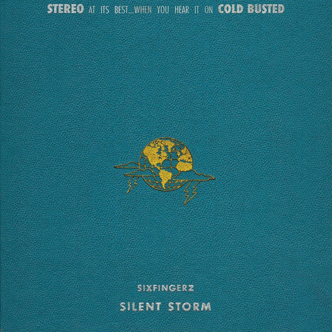 Sixfingerz - Silent Storm -  Cold Busted