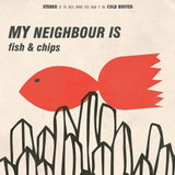 My Neighbour Is - Fish & Chips -  Cold Busted