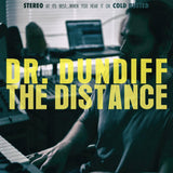 Dr. Dundiff - The Distance -  Cold Busted