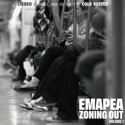 Emapea - Zoning Out Volume 1 -  Cold Busted
