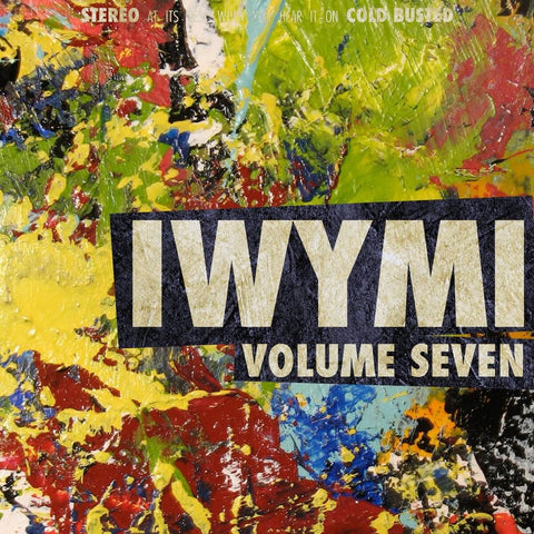 Various Artists - IWYMI Volume Seven -  Cold Busted