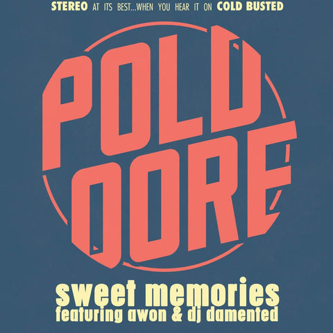 Poldoore - Sweet Memories -  Cold Busted