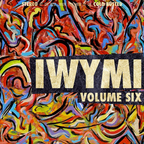 Various Artists - IWYMI Volume Six -  Cold Busted