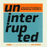 Various Artists - Uninterrupted - Blended By Vitamin D -  Cold Busted