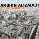 Akshin Alizadeh - Street Bangerz Volume 8 (Remastered) -  Cold Busted