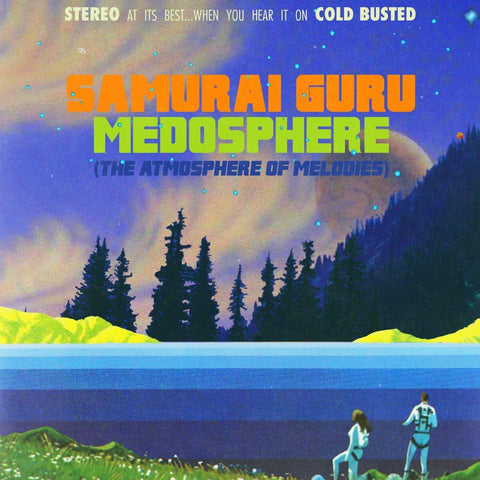 Samurai Guru - Medosphere (The Atmosphere Of Melodies) -  Cold Busted