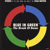 Blue In Green - The Break Of Dawn -  Cold Busted