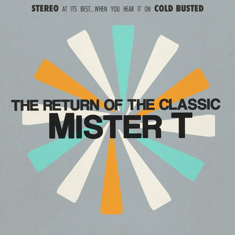Mister T. - The Return Of The Classic -  Cold Busted