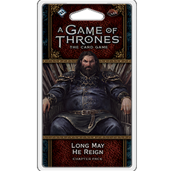 Long May He Reign: A Game of Thrones LCG