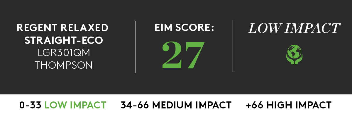 ECO REGENT RELAXED STRAIGHT IN THOMPSON WITH LOW IMPACT EIM SCORE OF 27