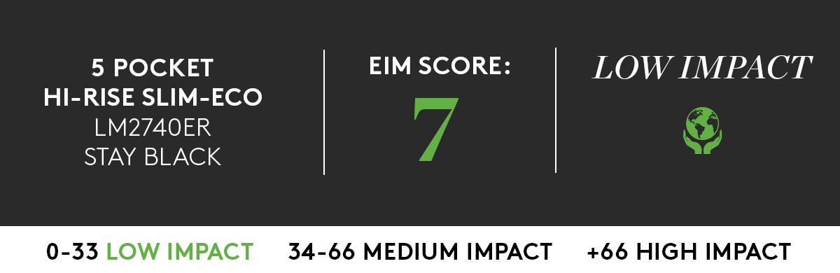 ECO 5 POCKET HI RISE SLIM IN STAY BLACK WITH LOW IMPACT EIM SCORE OF 7