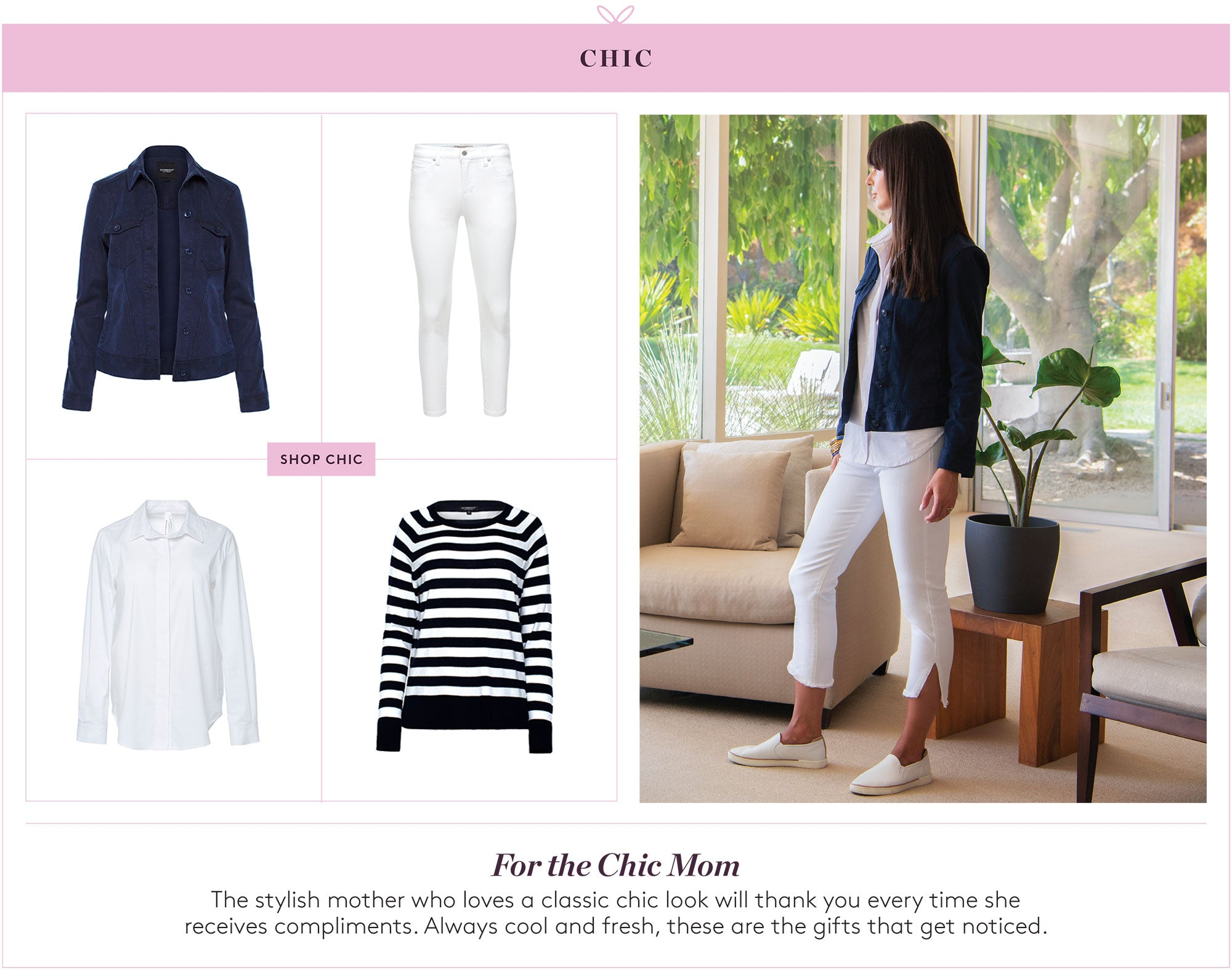 For the Chic Mom: The Stylish mother who loves a classic chic look will thank you every time she receives compliments.  Always cool and fresh, these are the gifts that get noticed.
