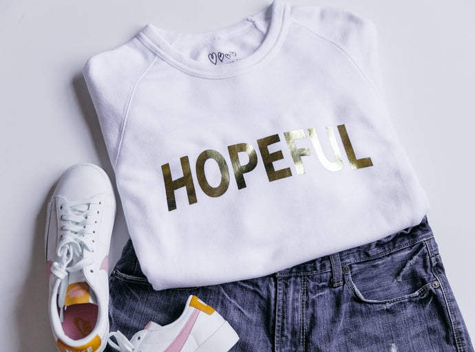Be Hopeful Sweatshirt