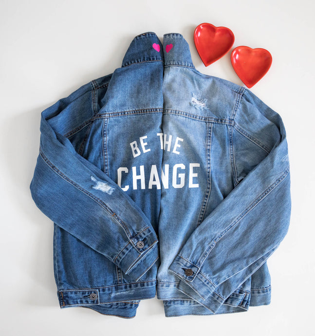 Be The Change Denim Jacket - Limited Edition