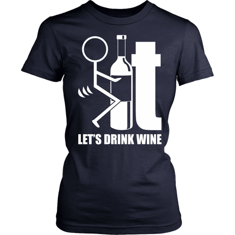 Image of T-shirt - LET'S DRINK WINE