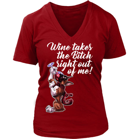 Image of T-shirt - WINE TAKES THE BITCH RIGHT OUT OF ME
