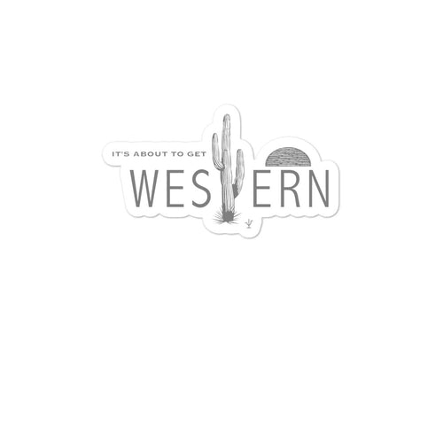 It's About To Get Western Sticker