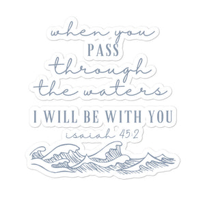 When You Walk Through Waters Ill Be With You Sticker