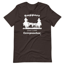 Load image into Gallery viewer, Support Your Local Cowpuncher T-Shirt