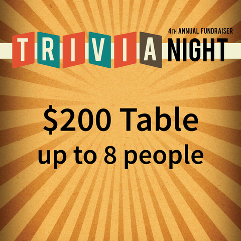 Table (up to 8 people) - Trivia Night Fundraiser