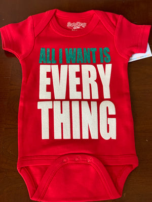 Sara Kety All I Want is Everything Onesie