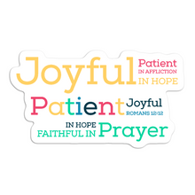 Load image into Gallery viewer, Romans 12:12 Be joyful in hope, Patient in affliction, Faithful in prayer | Faith Sticker