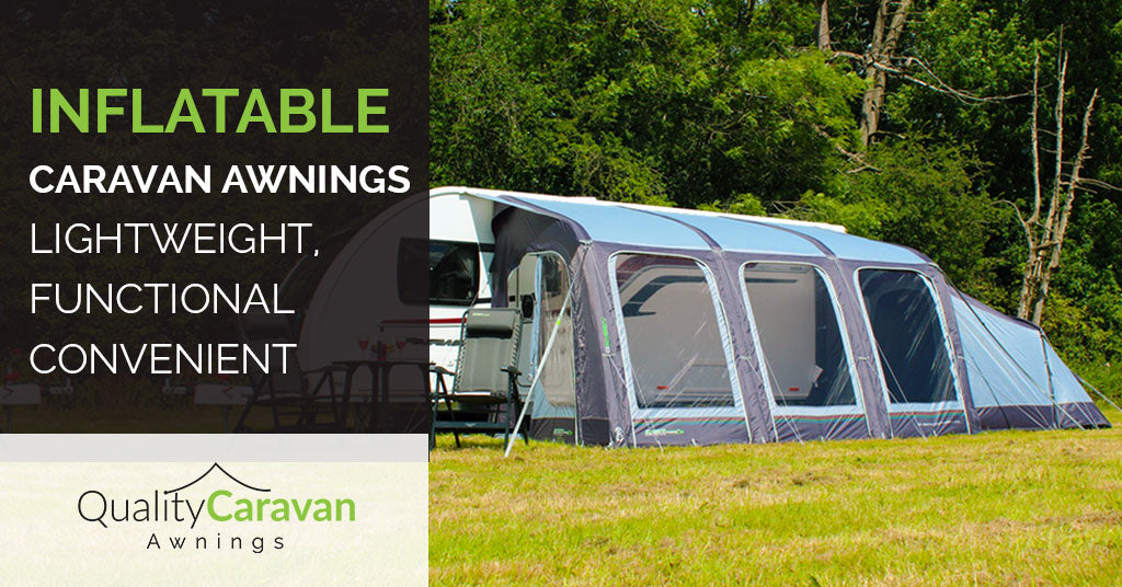 Inflatable Caravan Awnings - Lightweight, functional and convenient - Quality caravan awnings blog post