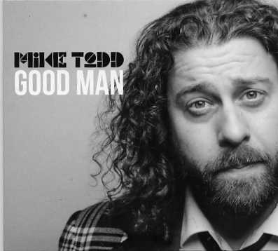 Mike Todd-Good Man