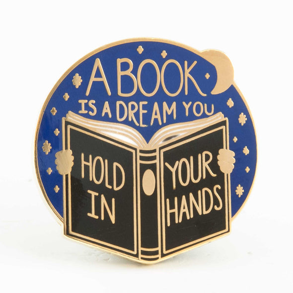 A Book is a Dream You Hold in Your Hands Pin