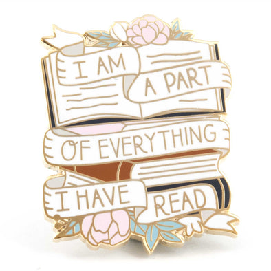 I Am A Part of Everything I Have Read Pin