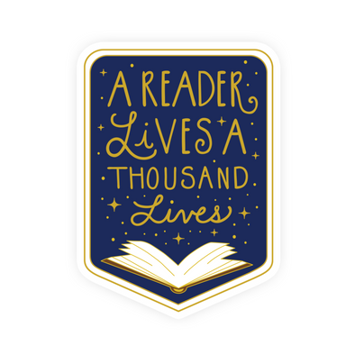 A Reader Lives a Thousand Lives Vinyl Sticker