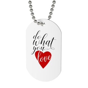 Do What You Love Dog Tag