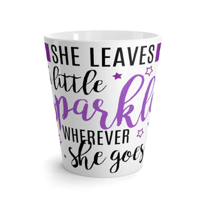 She Leaves A Little Sparkle Wherever She Goes Latte mug