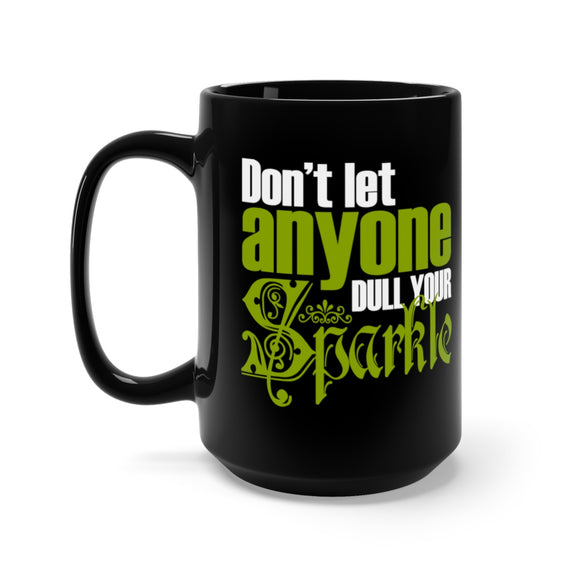 Don't Let Anyone Dull Your Sparkle Black Mug 15oz