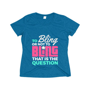 To Bling Or Not To Bling Women's Heather Wicking Tee