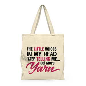 The Little Voices In My Head Keep Telling Me...Get More Yarn Shoulder Tote Bag - Roomy