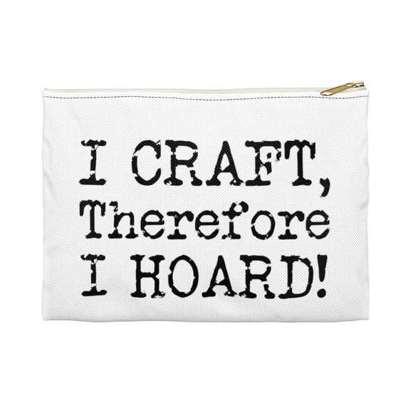 I Craft, Therefore I Hoard! Accessory Pouch